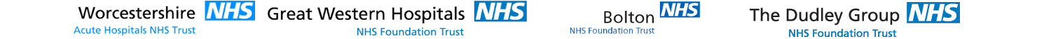Worcestershire Acute Hospitals NHS Trust, Great Western Hospitals NHS Foundation Trust, Bolton NHS Foundation Trust, The Dudley Group NHS Foundationg Trust